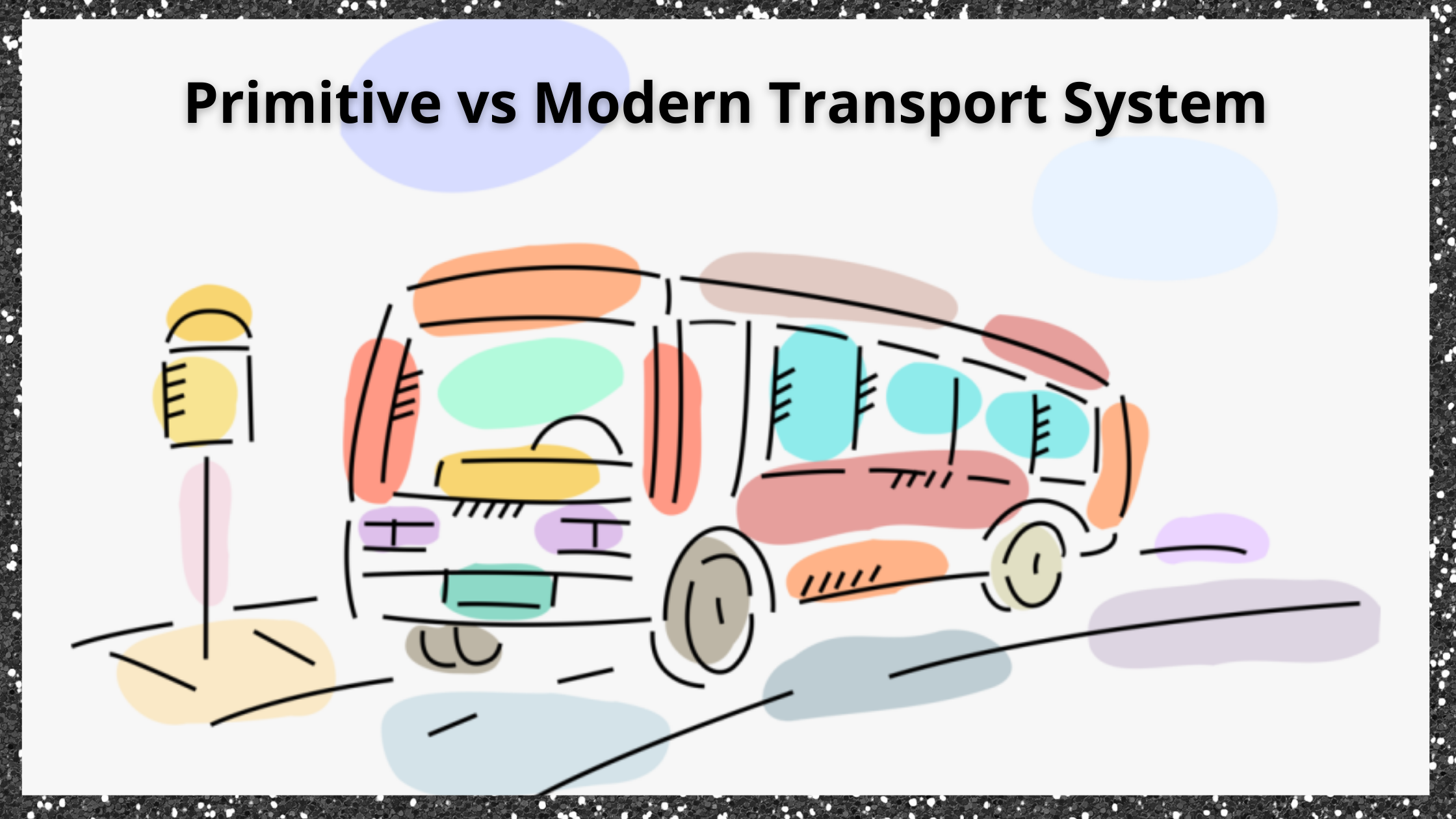Modern Transport System VS Primitive Transport System