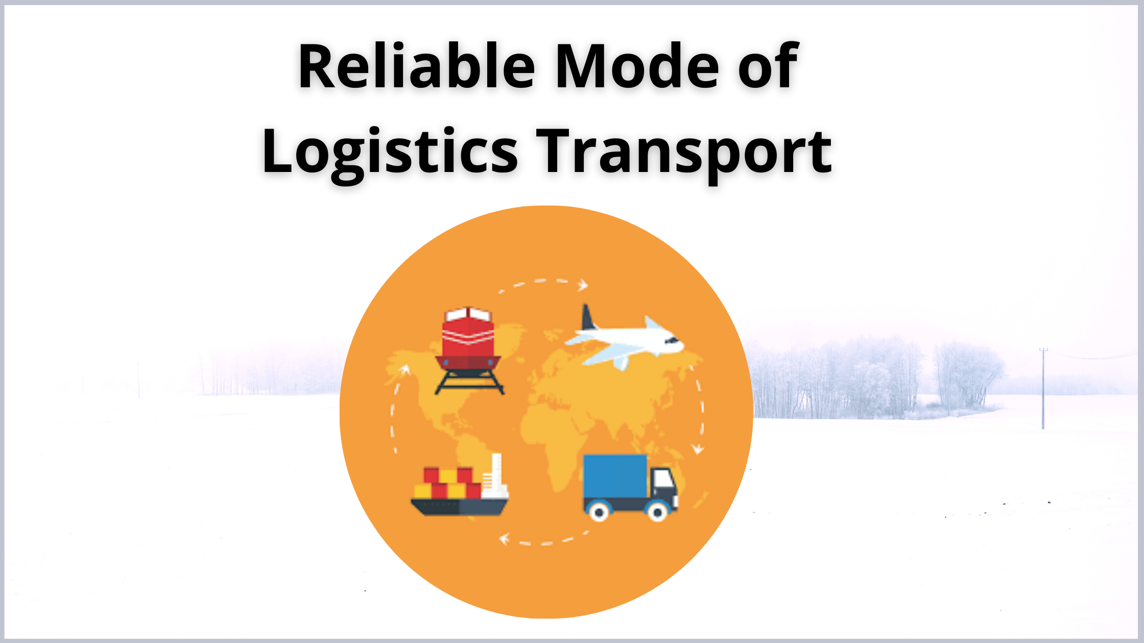 Reliable-Mode-of-Logistics-Transport